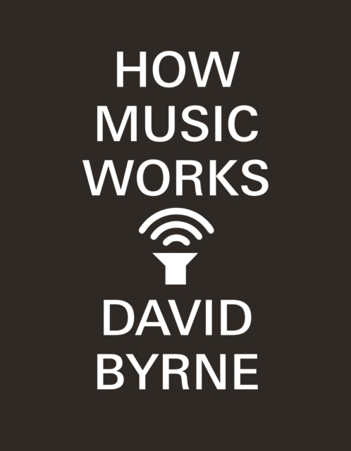 how music works David Byrne with speaker icon