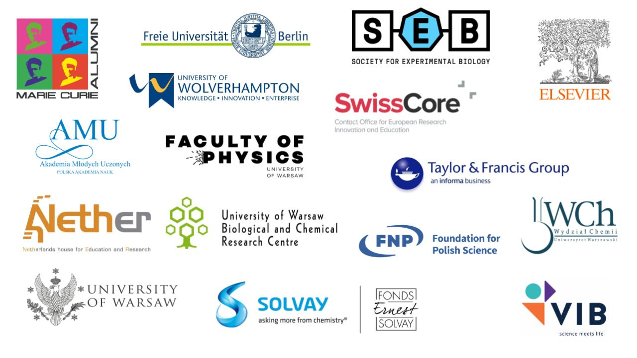 Marie Curie Alumni Association, FU Berlin, Society for Experimental Biology, Elsevier, University of Wolverhampton, Swiss Core, AMU, Nether, Taylor and Francis, FNP, Solvay, University of Warsaw, VIB, WCh